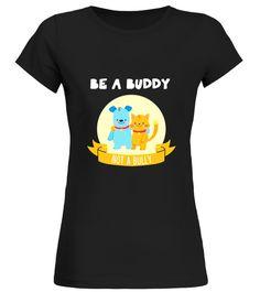 Be A Buddy Not A Bully - Anti Bullying Awareness T-Shirt