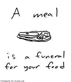 Comic by Toothpaste For Dinner: a meal is a funeral