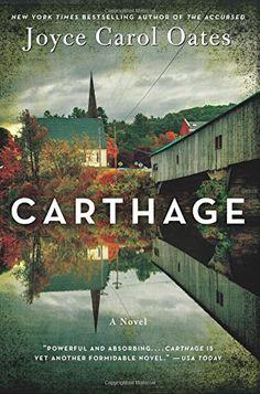 Carthage: A Novel by Joyce Carol Oates / completed 7.28.15,     5 stars