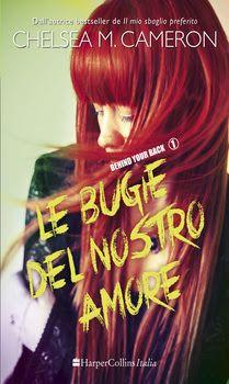 Chelsea M. Cameron  #1Behind your back   HarperCollins Italia   New adult #recensione  Sognando tra le Righe: LE BUGIE DEL NOSTRO AMORE    Chelsea M. Cameron   ...