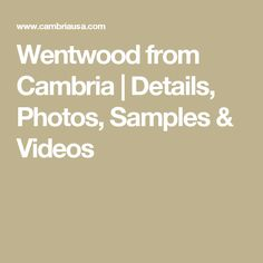 Wentwood from Cambria | Details, Photos, Samples & Videos Cambria Quartz Countertops, Types Of Countertops, Granite, Newhaven, Design Palette, American Made, Innovation Design, Surface, Videos
