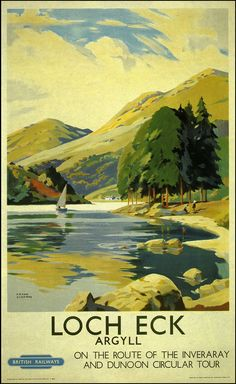 Loch Eck By: Birmingham Phil Posters Uk, Train Posters, Railway Posters, Poster Ads, Vintage Travel Posters, Oahu, British Travel, Retro, Tourism Poster