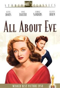 All About Eve (1950) An ingenue insinuates herself in to the company of an established but aging stage actress and her circle of theater friends. Starring Bette Davis, Anne Baxter, and George Sanders. Great movie.