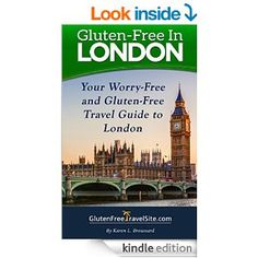 Amazon.com: Gluten-Free in London: Your Worry-Free and Gluten-Free Travel Guide to London eBook: Karen Broussard: Kindle Store