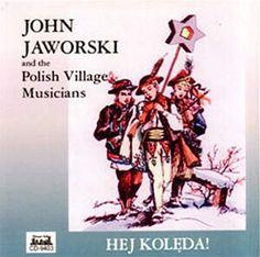 Polish Art Center - Hej Koleda By John Jaworski and the Polish Village Musicians Polish Christmas, Christmas Carol, Poland, Folk, Songs, Music, Musica, Musik, Christmas Music