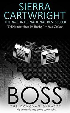 Boss (The Donovan Dynasty) by Sierra Cartwright http://www.amazon.com/dp/B0146GCANI/ref=cm_sw_r_pi_dp_esdgxb156DW3Q