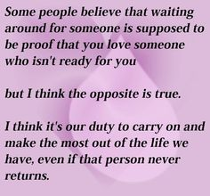 Should we wait around for someone? If we don't, does that mean we never loved them?