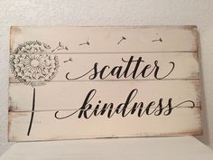 """Scatter Kindness,scripture,sign,farmhouse decor 14""""w x21""""h hand-painted wood sign,christmas gift,sign, signs, home decor sign,for the home by WildflowerLoft on Etsy https://www.etsy.com/listing/495516031/scatter-kindnessscripturesignfarmhouse"""