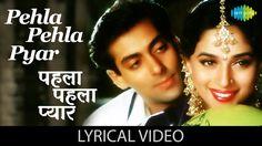 Enjoy lyrics of the song Pehla Pehla Pyaar in Hindi & English from the movie Hum Aapke Hain Kaun. The song featured Salman Khan, Madhuri Dixit Nene Sung by S. P Bala Subramaniam  Label :: Saregama India Ltd.