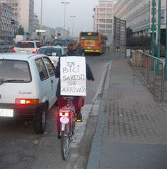 in bici saresti già arrivata!