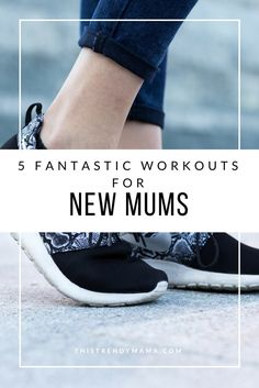 New Mum workouts suitable for all levels. Get your body back after baby by trying these 4 fantastic workouts for new mums