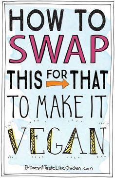How to swap this for that to make it vegan! The ultimate substitution guide to make dairy-free, meat-free, and egg-free cooking and eating easy (and delicious)! #itdoesnttastelikechicken