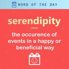 Today's word of the day is a noun: 'serendipity', meaning the occurrence of events in a happy or beneficial way 🧔
