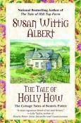 The Tale of Holly How by Susan Wittig Albert