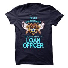 I am a Loan Officer T-Shirts, Hoodies. ADD TO CART ==► Funny Tee Shirts