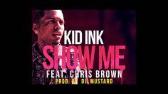 Kid Ink - Show Me CLEAN VERSION