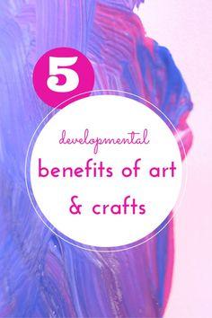 5 developmental benefits of art & crafts for kids