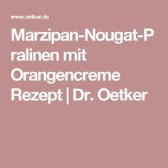 Marzipan-Nougat-Pralinen mit Orangencreme Rezept | Dr. Oetker