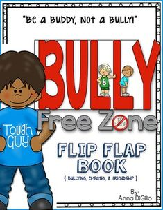Bullying Bullying Bullying ...BOO!  Head into the Bully-Free Zone with this fresh and funky BULLYING FLIP FLAP BOOK  Get ready to have your students think about bullying, friendship, and empathy as they complete this flip flap book.  This is a great way to add some fun and creativity into your Character Education lessons.Included in this unit is:(NOTE:  This resource requires 8 1/2 x 11 PAPER ONLY!!!)* 1 B-U-L-L-Y Free Zone Flip Flap Book - The students will have the opportunity to…