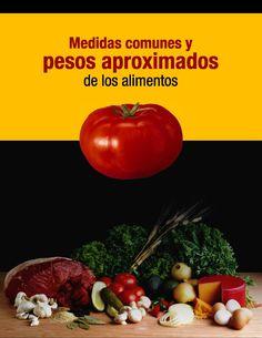 Medidas y pesos de los alimentos  Tablas de medidas comunes y pesos aproximados de los alimentos
