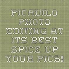 Picadilo - Photo editing at its best - Spice up your pics!