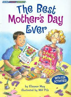 The Best Mother's Day Ever by Eleanor May - Lucy wants to make Mother's Day special, avoiding the disasters she usually creates, so she works with her neighbor, Diego, to celebrate the holiday as it is done in Mexico.