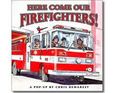 Here Come Our Firefighters! by Chris Demarest. Fire Safety books for kids. Fire Safety For Kids, Fire Prevention, New Children's Books, Thematic Units, Emergency Preparedness, Nonfiction, Childrens Books, The Unit, Firefighters