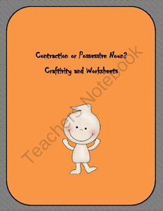 Contraction or Possessive Noun : Craftivity and Worksheets from Learning is Lots of Fun  on TeachersNotebook.com (10 pages)