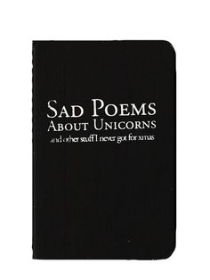 Rich and Damned - Sad Poems About Unicorns and other stuff I never got for xmas Journal. Awesome
