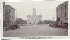 Court House Square from Palo Pinto Street Weatherford Texas Old Pictures, Old Photos, Weatherford Texas, Mineral Wells, Our Town, Texas History, U.s. States, Walking Tour, Fort Worth