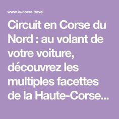 Circuit en Corse du Nord : au volant de votre voiture, découvrez les multiples facettes de la Haute-Corse à travers un itinéraire complet.