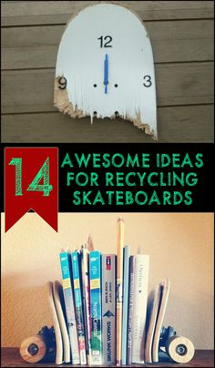 Is there a broken or old skateboard lying in your home? Then take a look at these awesome ideas!