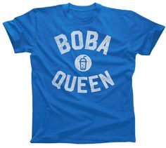 Boba Queen T-Shirt Bubble Tea - Relaxed Unisex Fit Taco Shirt, Festival Shirts, Shirts With Sayings, Mens Tees, Order Prints, Peace And Love, Cool Shirts, Tacos, T Shirts For Women