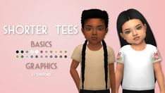 Shorter TeesI feel like all the shirts for toddlers are way too long so I made shorter ones. There's two packages, basics, and graphics; you can have both in your game at the same time.  • EA mesh...