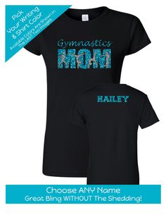 Gymnastics Mom Shirt with a NAME on the BACK Personalize the Colors Beautiful Glitter Gifts for Mom Gifts for a Gymnastics mom - Funny Mom Shirts - Ideas of Funny Mom Shirts - Gymnastics Mom Shirt with a NAME on the BACK by MagicalMemoriesbyJ Gymnastics Wear, Gymnastics Shirts, Gymnastics Outfits, Cheer Mom Shirts, Gym Shirts, Vinyl Shirts, Custom Shirts, Shirts With Sayings, Mom Humor