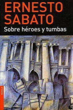 Sobre Héroes y Tumbas, Ernesto Sábato. 1961