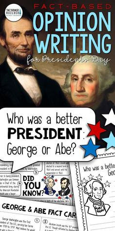 "Opinion writing for Presidents' Day! A full lesson, focused around an engaging focus question: ""Who was a better president: George or Abe?"" Carefully chosen facts included for students to analyze, discuss, and use to support their opinions. Complete with lesson plans, printables, and extensions. Gr 3-5 ($) Or check out the February Bundle here: https://www.teacherspayteachers.com/Product/Opinion-Writing-for-February-BUNDLE-Groundhog-Valentines-Presidents-Day-3602995"