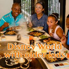 Disney World with older kids - when to go, where to stay, places to eat
