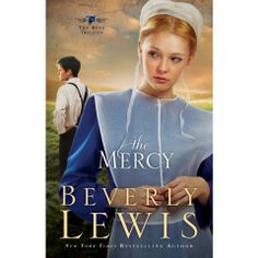 """This is the final book in the Beverly Lewis """"The Rose Trilogy."""" I love Amish fiction and Beverly Lewis is one of the best authors of this genre. I Love Books, Good Books, Books To Read, My Books, Reading Books, Beverly Lewis, Amish Books, Best Kindle, Book Authors"""