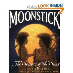 Moonstick: The Seasons of the Sioux (Trophy Picture Books (Paperback)) by Eve Bunting 0064436195 9780064436199 Native American Poems, American Indians, Haunted Pictures, Eve Bunting, John Sandford, Indian Boy, Children's Literature, American Literature, Book Images