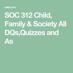 SOC 312 Child, Family & Society All DQs,Quizzes and Assignments Ashford Ashford University, Quizzes, Children, Young Children, Boys, Kids, Child, Quizes, Children's Comics