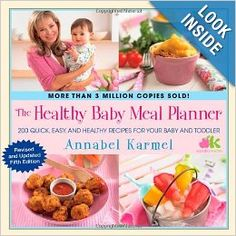 The Healthy Baby Meal Planner: 200 Quick, Easy, and Healthy Recipes for Your Baby and Toddler: Annabel Karmel: 9781451665598: Amazon.com: Bo...