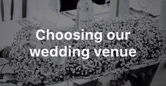Choosing our wedding venue