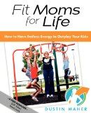 """""""Fit Moms for Life"""" Book Review - Window on the World"""