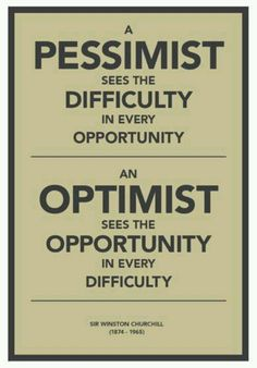 Going through difficult times and coming out the back end stronger, breeds optimism...