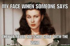 GWTW: My face when someone says she's never watched Gone with the Wind. Go To Movies, Old Movies, Great Movies, Movies And Tv Shows, Vivien Leigh, Wind Quote, Divas, Tomorrow Is Another Day, Scarlett O'hara