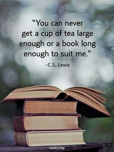 quotes about reading books, love book quotes, famous book quotes, cs Tea And Books, I Love Books, Good Books, Books To Read, My Books, Quotes For Book Lovers, Tea Quotes, Quotes Quotes, Best Book Quotes