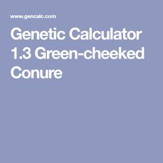 Genetic Calculator 1.3 Green-cheeked Conure V Violet, 1 Symbol, Conure, Genetics, Calculator, Green