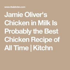 Jamie Oliver's Chicken in Milk Is Probably the Best Chicken Recipe of All Time | Kitchn