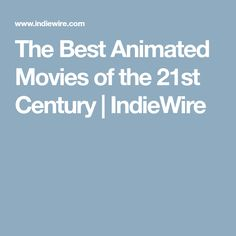 The Best Animated Movies of the 21st Century | IndieWire